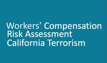 Workers' Compensation Risk Assessment California Terrorism